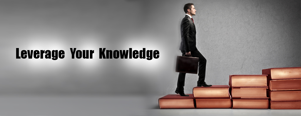 Leverage your knowledge